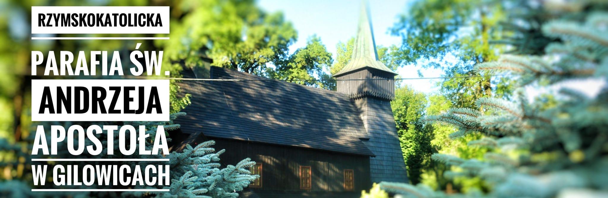 Rzymskokatolicka Parafia św. Andrzeja w Gilowicach